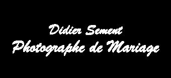 Didier Sement - Photographe de mariage